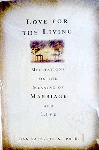 9780756757496: Love for the Living: Meditations on the Meaning of Marriage and Life