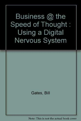 9780756757519: Business @ the Speed of Thought : Using a Digital Nervous System [Hardcover] ...