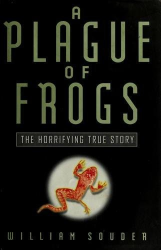 9780756757540: Plague of Frogs: The Horrifying True Story