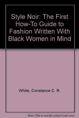 9780756758271: Style Noir: The First How-To Guide to Fashion Written With Black Women in Mind
