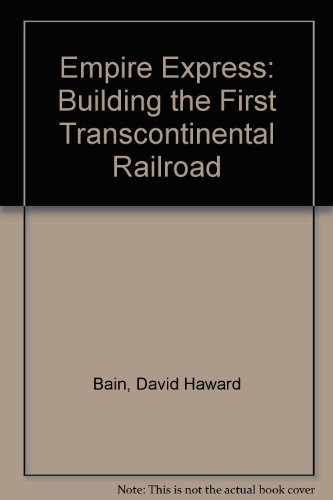 9780756758387: Empire Express: Building the First Transcontinental Railroad