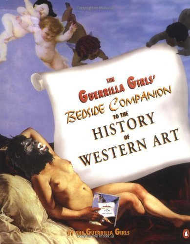 9780756758554: Guerrilla Girls' Bedside Companion to the History of Western Art