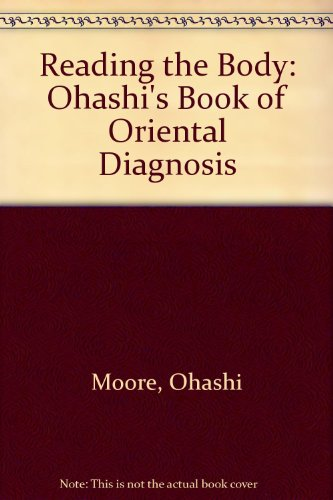 9780756758615: Reading the Body: Ohashi's Book of Oriental Diagnosis