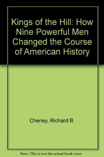9780756758646: Kings of the Hill: How Nine Powerful Men Changed the Course of American History