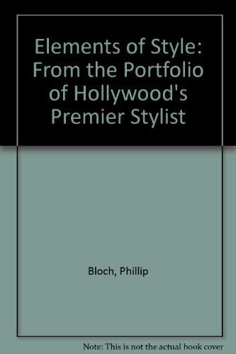 9780756758936: Elements of Style: From the Portfolio of Hollywood's Premier Stylist