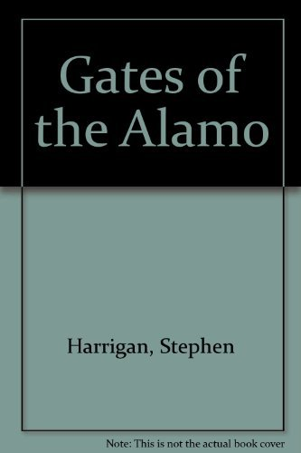 9780756758981: Gates of the Alamo