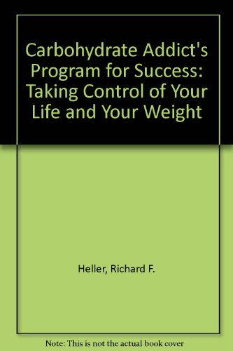 9780756759032: Carbohydrate Addict's Program for Success: Taking Control of Your Life and Your Weight