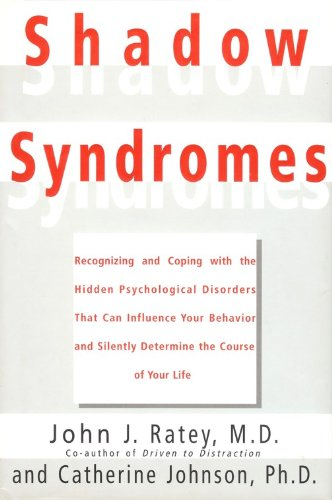 9780756759124: Shadow Syndromes: Recognizing and Coping With the Hidden Psychological Disorders That Can Influence Your Behavior and Silently Determine the Course of Your Life