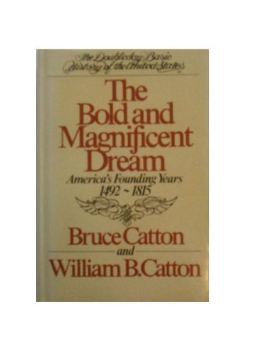 9780756759698: Bold and Magnificent Dream: America's Founding Years, 1492-1815