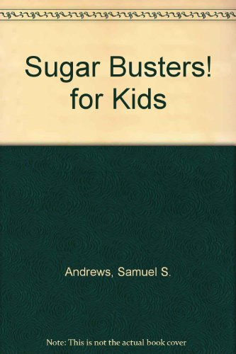 9780756759995: Sugar Busters! for Kids