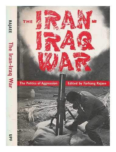 9780756760038: The Iran-Iraq War: The Politics of Aggression
