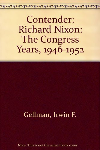 9780756760090: Contender: Richard Nixon: The Congress Years, 1946-1952