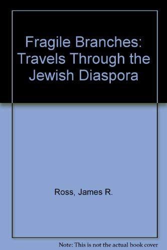 9780756760205: Fragile Branches: Travels Through the Jewish Diaspora