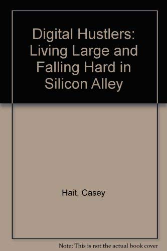 9780756760489: Digital Hustlers: Living Large and Falling Hard in Silicon Alley