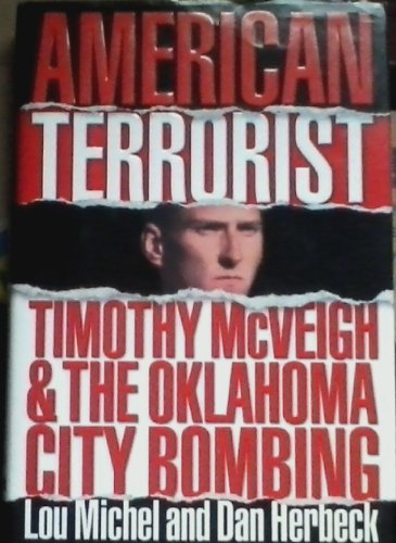 9780756760496: American Terrorist: Timothy McVeigh & the Oklahoma City Bombing
