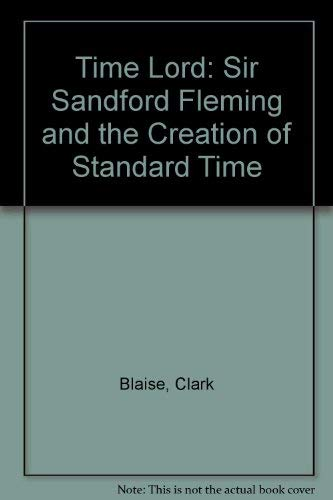 9780756760564: Time Lord: Sir Sandford Fleming and the Creation of Standard Time