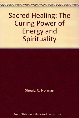 9780756760601: Sacred Healing: The Curing Power of Energy and Spirituality