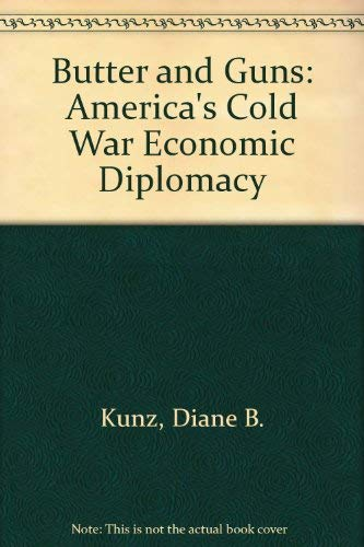 9780756760649: Butter and Guns: America's Cold War Economic Diplomacy