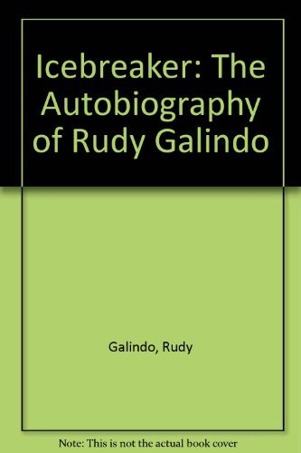 9780756760663: Icebreaker: The Autobiography of Rudy Galindo