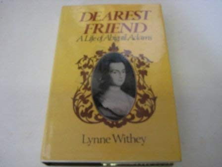 9780756761127: Dearest Friend: A Life of Abigail Adams