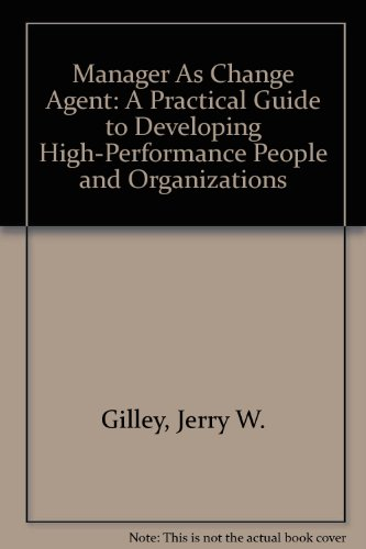 9780756761301: Manager As Change Agent: A Practical Guide to Developing High-Performance People and Organizations