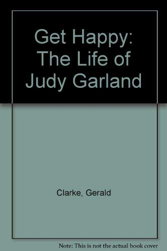 9780756761318: Get Happy: The Life of Judy Garland