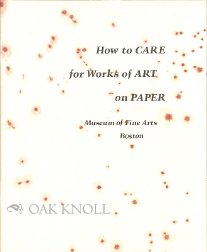 9780756761387: How to Care for Works of Art on Paper