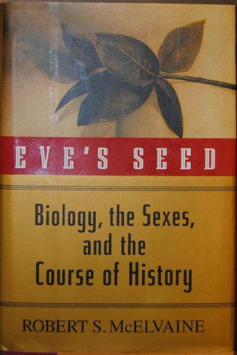 9780756761455: Eve's Seed: Biology, the Sexes, and the Course of History