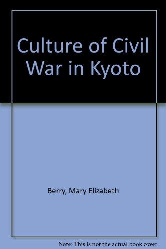 9780756761509: Culture of Civil War in Kyoto