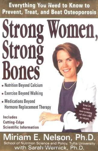 9780756761578: Strong Women, Strong Bones: Everything You Need to Know to Prevent, Treat, and Beat Osteoporosis