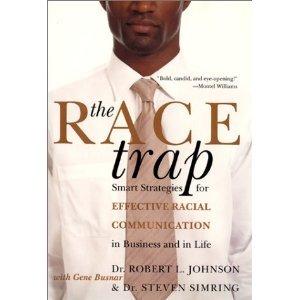 Race Trap: Smart Strategies for Effective Racial: Robert L. Johnson,