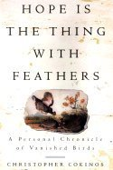 9780756761653: Hope Is the Thing With Feathers: A Personal Chronicle of Vanished Birds