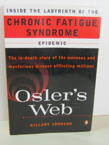 9780756761837: Osler's Web: Inside the Labyrinth of the Chronic Fatigue Syndrome Epidemic