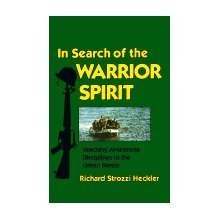 In Search of the Warrior Spirit: Teaching Awareness Disciplines to the Green Berets: Richard ...
