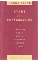 9780756762063: Start the Conversation: The Book About Death You Were Hoping to Find