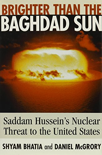 9780756762131: Brighter Than the Baghdad Sun: Saddam Hussein's Nuclear Threat to the U.S