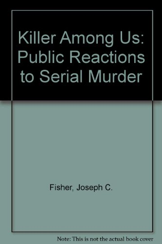 9780756762155: Killer Among Us: Public Reactions to Serial Murder