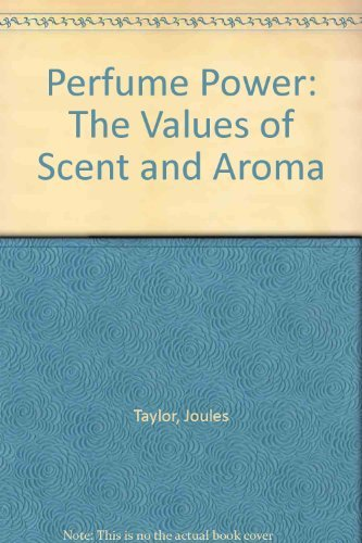 9780756762254: Perfume Power: The Values of Scent and Aroma