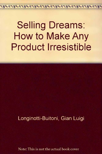 9780756762360: Selling Dreams: How to Make Any Product Irresistible