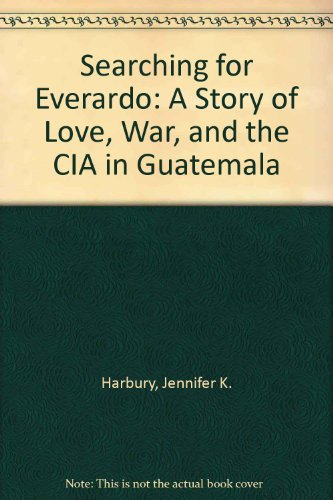 9780756762483: Searching for Everardo: A Story of Love, War, and the CIA in Guatemala