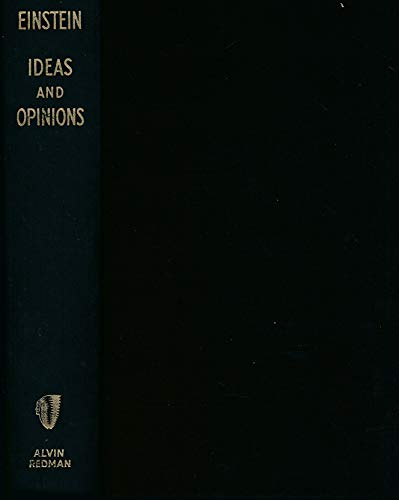 Ideas and Opinions: Einstein, Albert; Seelig,