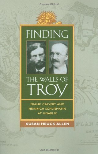 9780756762681: Finding the Walls of Troy: Frank Calvert and Heinrich Schliemann at Hisarlik
