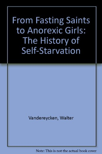 9780756762780: From Fasting Saints to Anorexic Girls: The History of Self-Starvation