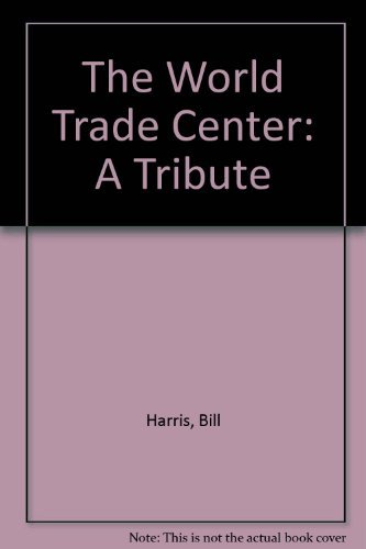 9780756762865: The World Trade Center: A Tribute