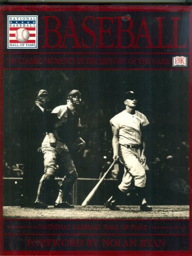 9780756763206: Baseball: 100 Classic Moments in the History of the Game