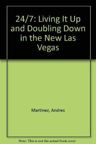 9780756763404: 24/7: Living It Up and Doubling Down in the New Las Vegas