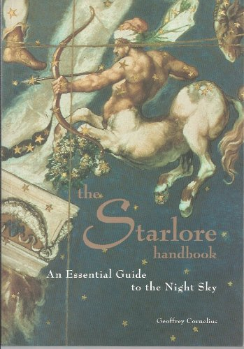 9780756763572: The Starlore Handbook: An Essential Guide to the Night Sky