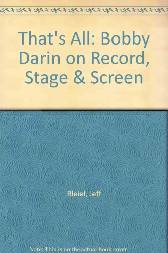 9780756763619: That's All: Bobby Darin on Record, Stage & Screen