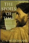 9780756763770: Spoils of Time: A History of the World from Earliest Times to the Sixteenth Century