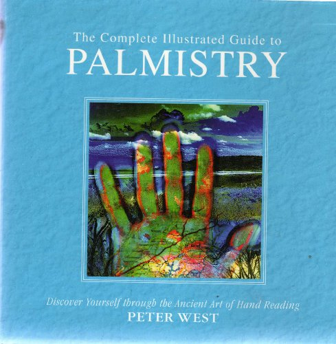 9780756764029: Complete Illustrated Guide to Palmistry: The Principles and Practice of Hand Reading Revealed